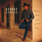 Carrying Your Love With Me - George Strait Cover Art