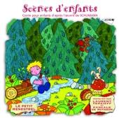 Scènes d'enfants: Conte pour enfants d'après l'oeuvre de Schumann