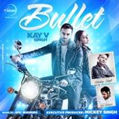 Bullet (feat. Mickey Singh) - Kay v Singh