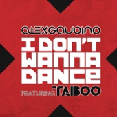 I Don't Wanna Dance (Original Mix) [feat. Taboo]