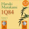 1Q84 - Livre 1, Avril-Juin - Haruki Murakami
