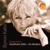 Byron Katie Mitchell - The Work In Stockholm: 2004 - Co-Workers (Abridged  Nonfiction) artwork