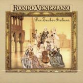 Rondo Veneziano: Der Zauber Italiens