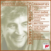 Leonard Bernstein & New York Philharmonic - Bernstein Century - Children's Classics: Prokofiev: Peter and the Wolf, Saint-Saëns: Carnival of the Animals, Britten: Young Person's Guide  artwork