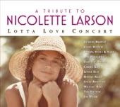 A Tribute to Nicolette Larson: Lotta Love Concert