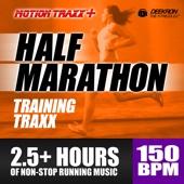 Half Marathon Music Mix - Training Traxx: Non-stop Running Music Designed for Half-Marathon Training, set at a Steady 150 BPM - Deekron & Motion Traxx Workout Music