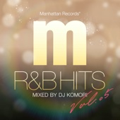 Manhattan Records R&B HITS vol.5 (mixed by DJ KOMORI)