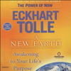 A New Earth: Awakening To Your Life's Purpose (Unabridged) - Eckhart Tolle