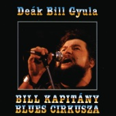 Bill Kapitány Blues 1. - Deák Bill Gyula