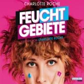 Feuchtgebiete - Charlotte Roche