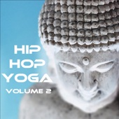 Hip Hop Yoga: For Meditation, Relaxation, and Sleep In the Urban Jungle, Vol. 2