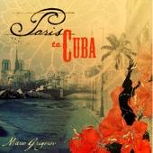 Paris to Cuba - Mario Grigorov