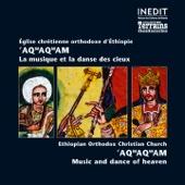 Église chrétienne orthodoxe d'Éthiopie : 'AQwAQwAM - Ethiopian Orthodox Christian Church: 'AQwAQwAM