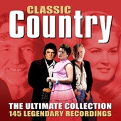 Classic Country - The Ultimate Collection