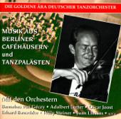 Golden Era of the German Dance Orchestra: Musik aus Berliner Caféhäusern und Tanzpalästen (Recordings 1930-1943)