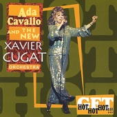 Ada Cavallo and the New Xavier Cugat Orchestra Get Hot Hot Hot