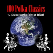 100 Polka Classics - The Greatest Accordion Collection On Earth
