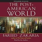 The Post-American World (Unabridged) - Fareed Zakaria Cover Art