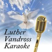 Luther Vandross Karaoke