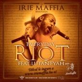 Everyday Riot (feat. Lutan Fyah) - Irie Maffia