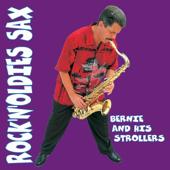 Rock'n'oldies Sax - Bernie and His Strollers