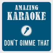 [Download] Don't Gimme That (Karaoke Version) [Originally Performed By Bosshoss] MP3