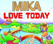 Love Today (UK Radio Edit) - MIKA