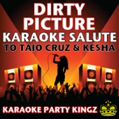 Dirty Picture (Karaoke Salute to Taio Cruz and Kesha)
