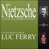 Nietzsche: L'œuvre philosophique expliquée - Luc Ferry