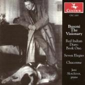 Busoni, F.: Elegien - Red Indian Diary, Book 1 - Elegie No. 7 - Bach, J.S.: Chaconne (Arr. F. Busoni)