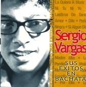 Sergio Vargas: Sus Exitos en Bachata