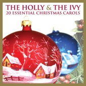 The Holly and the Ivy - 20 Essential Christmas Carols