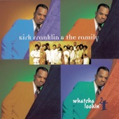 Whatcha Lookin' 4 - Kirk Franklin & The Family
