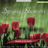 Spring Showers, Sounds of the Earth