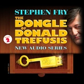 The Dongle of Donald Trefusis: Episode 2 - Stephen Fry