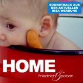 Home (Aus der IKEA TV Werbung)