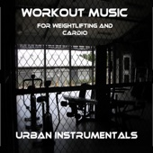 Workout Music for Weightlifting and Cardio - Urban Instrumentals