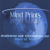 Mind Prints - Meditation and Affirmations for Peace of Mind