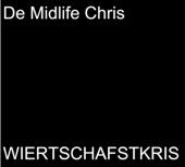 Wiertschaftskris - De Midlife Chris