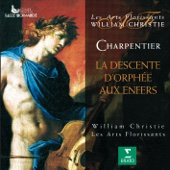 Charpentier: La Descente D'Orphée Aux Enfers - Les Arts Florissants & William Christie