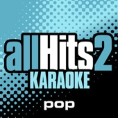 All Hits Karaoke: Pop Hits, Vol. 2