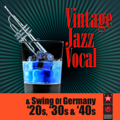 Vintage Jazz Vocal & Swing Of Germany '20s, '30s & '40s