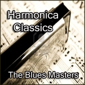 Harmonica Classics By The Blues Masters