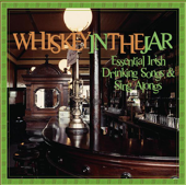 Essential Irish Drinking Songs & Sing Alongs - Whiskey In the Jar