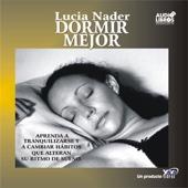 Dormir Mejor (Texto Completo) [Sleep Better ] (Unabridged) - Lucia Nader
