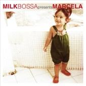 MILK BOSSA Presents Marcela (ミルク・ボッサ・プレゼンツ・マルセラ)