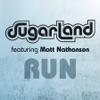 Run (Sugarland Version) [feat. Matt Nathanson] - Single