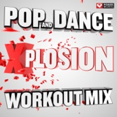 Pop and Dance Xplosion Workout Mix (60 Minute Non-Stop Workout Mix 130 BPM)