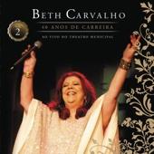 Beth Carvalho - 40 Anos de Carreira, Vol. 2 (Ao Vivo No Theatro Municipal)