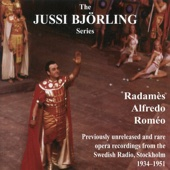 The Jussi Björling Series - Radamès Alfredo Roméo